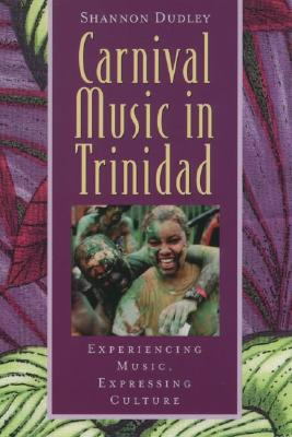 Carnival Music in Trinidad By Dudley, Shannon