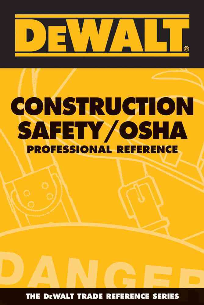 Dewalt Construction Safety / OSHA By Rosenberg, Paul